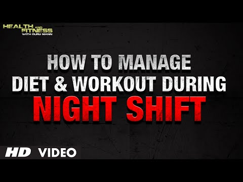 How to Manage Diet & Workout During NIGHT SHIFT