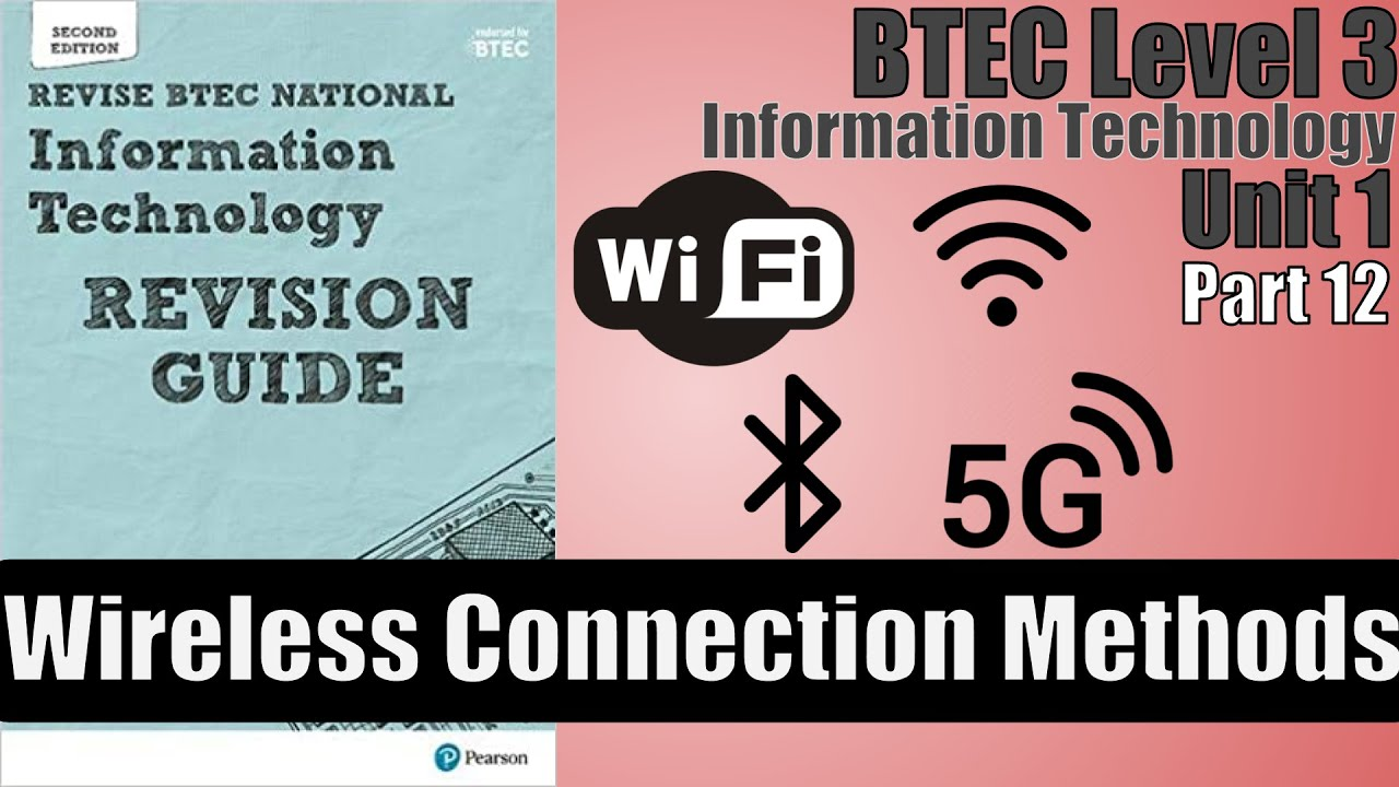 Part 12 - BTEC Level 3 - Information Technology - Wireless Connection Methods