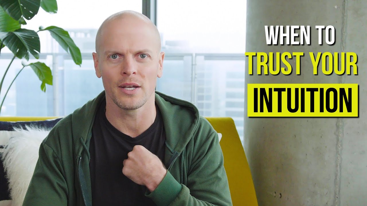 When to Trust Your Intuition: Frameworks and Tools | Tim Ferriss