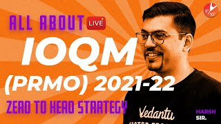 All About IOQM (PRMO) 2021-22 (Zero to Hero Strategy) 😎   Harsh Sir   Vedantu 9 and 10