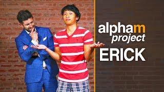 Alpha M Project Erick *SEASON PREMIER* | A Men's Makeover Series | S4E1