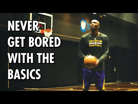 Kobe Bryant - Never Get Bored With The Basics