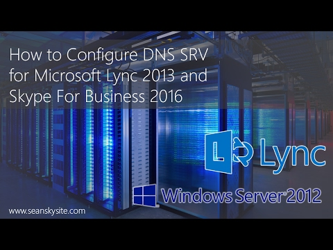DNS SRV for Microsoft Lync 2013 and Skype For Business 2016