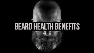 Beard Health Benefits - Must See!