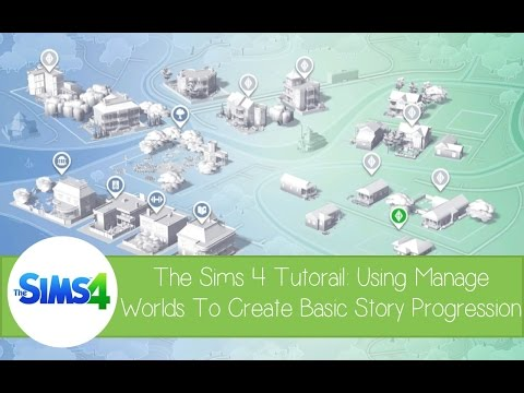 The Sims 4 Tutorial: Using 'Manage Worlds' to create your own basic Story Progression