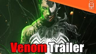 Venom Trailer & When you can Expect to see it!