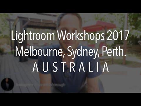 Lightroom Workshops Australia, August and September 2017! Melbourne, Sydney, Perth.