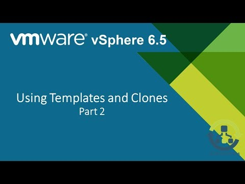 11.2 Using Templates and Clones in vSphere 6.5 (Step by Step guide)