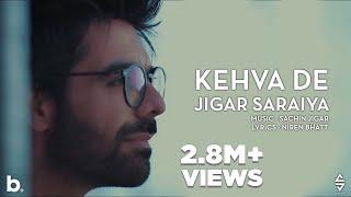 Kehva De | Sachin- Jigar | Jigar Saraiya | Niren Bhatt | New Gujarati Song | Valentine Song 2021|