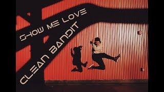 CLEAN BANDIT - Show Me love | Dance Cover | Bam Martin Choreography