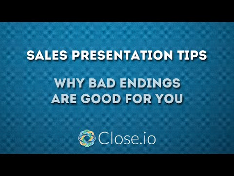 Sales Presentation Tips: Why Bad Endings Are Good For You