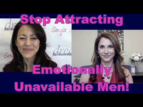 Stop Attracting Emotionally Unavailable Men - Dating Advice for Women