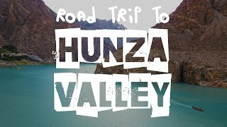 Road Trip to HUNZA VALLEY | by BeingAtraveler.com