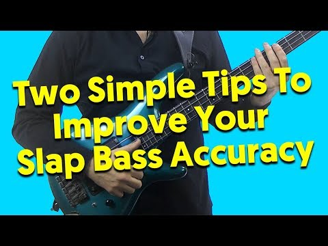 Two Simple Tips To Improve Your Slap Bass Accuracy!