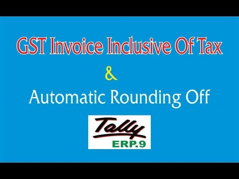 Inclusive of Tax With GST  || Automatic Round Off GST Sales Invoice In Tally
