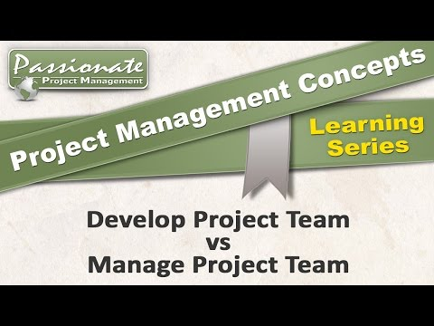 Project Management Concept #36:  Develop vs Manage Project Team