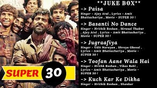 Super 30 FULL ALBUM JukeBox : Hrithik Roshan | Vikas Bahl | July 12