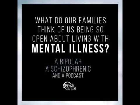 Ep 7: What do our Families Think of us Being so Open About Living With Mental Illness?