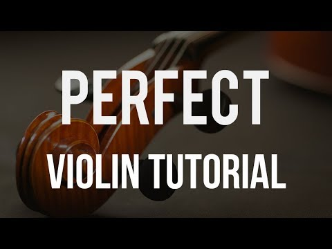 How to play Perfect on Violin