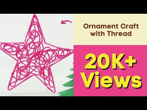 DIY Christmas Star Ornament Craft with Thread - Homemade Christmas Decorations