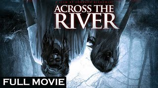 Across the River - Full Horror Movie [Eng & Malay Sub]