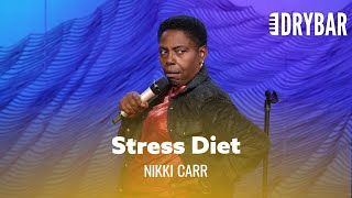 The Stress Diet Is The Only Way To lose Weight. Nikki Carr