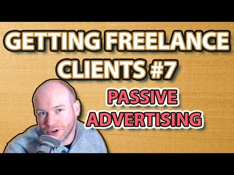 Getting Freelance Clients | # 7 Passive Advertising