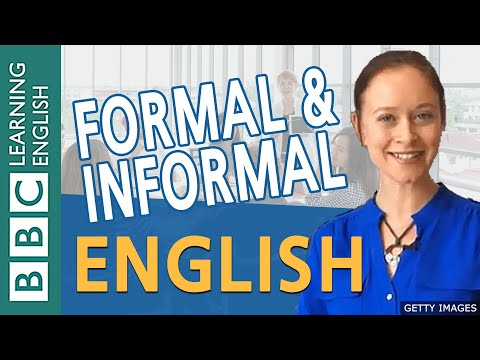 BBC English Masterclass: Formal and informal English