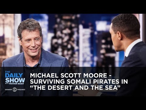 "Xxx Mp4 Michael Scott Moore Surviving Somali Pirates In ""The Desert And The Sea"" The Daily Show 3gp Sex"