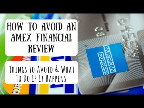 How to Avoid an AMEX Financial Review | Things to Avoid & What To Do If It Happens to You