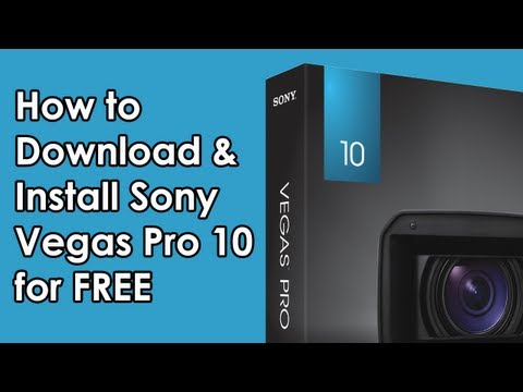How to Download and Install Sony Vegas Pro 10 on Windows for FREE