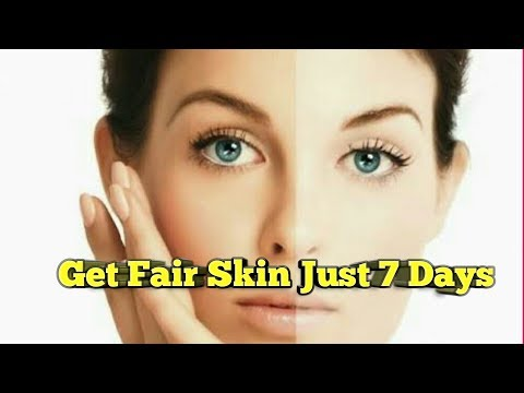 How to get fair skin home remedies | Get fair skin fast and naturally just 7 days - doctors tips