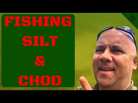 CARP FISHING IN SILT AND CHOD