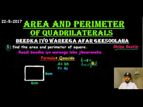 Xisaab The area and perimeter of Square , Rectangle and Parallelogram .  ( Beedka iyo wareeg)a