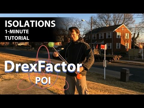 How to do Isolations for Poi: 1-minute tutorial