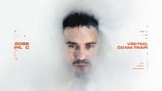 PIL C - VŠETKO, ČO MA TRÁPI (ft. ANNET X)