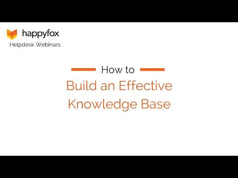 How to Build an Effective Knowledge Base - HappyFox Webinar