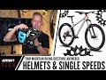 Helmets, Single Speed & Entry Level Mountain Bikes | Ask GMBN Tech