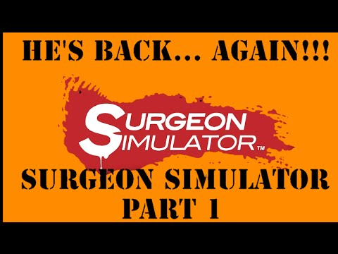 Surgeon Simulator Pt.1 | I'M BACK! AGAIN!!! |