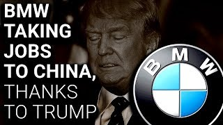 Trump WINNING: BMW Shifting Production from US to China