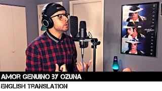 Amor Genuino by Ozuna (ENGLISH TRANSLATION)