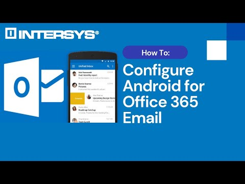 Configuring Android for Office 365 Email