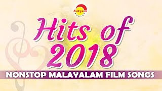Hits Of 2018 , Nonstop Malayalam Film Songs