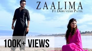 zaalima song | Raees | cover version | Ft DHRUVESH PATEL