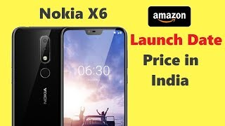 NOKIA X6 Launch Date In India, Price, specifications, Full Details Not a review In hindi
