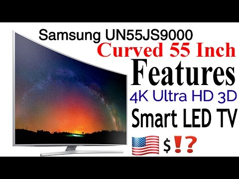 Samsung UN55JS9000 Curved 55 Inch features and specification - 4K Ultra HD 3D Smart LED TV