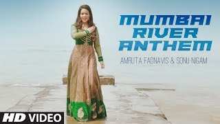 Mumbai River Anthem  | Amruta Fadnavis & Sonu Nigam | T-Series