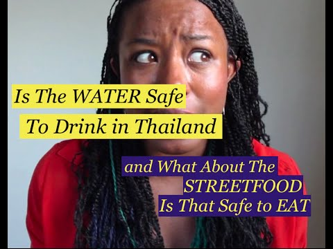 Is The WATER Safe To Drink In Thailand..Is the Street Food Safe to Eat in Thailand