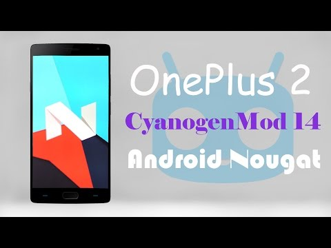 How To Install CyanogenMod 14 on OnePlus 2 Android Nougat 7.0 Unofficial Custom Rom CM14