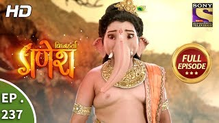 Vighnaharta Ganesh - Ep 237 - Full Episode - 18th July, 2018
